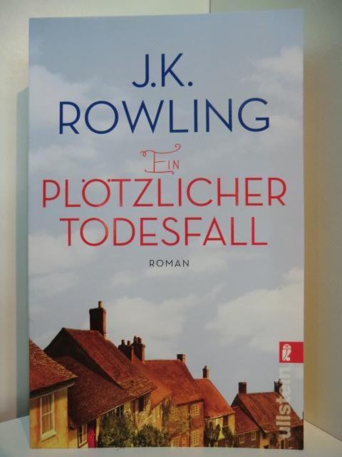 Ein plötzlicher Todesfall: Rowling, J. K.: