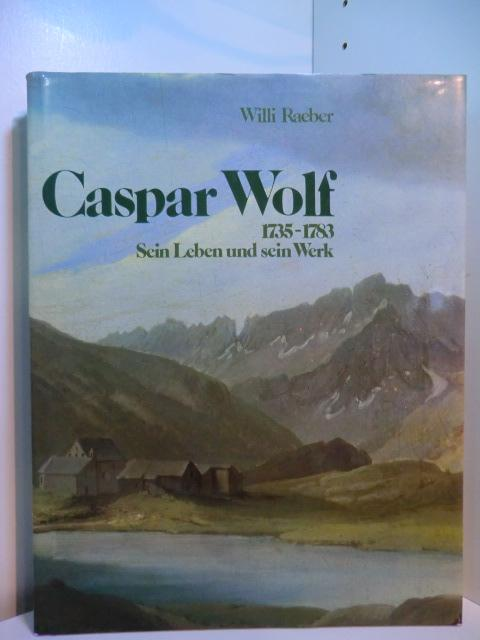 Caspar Wolf 1735 1783 Sein Leben Und Sein Werk Ein