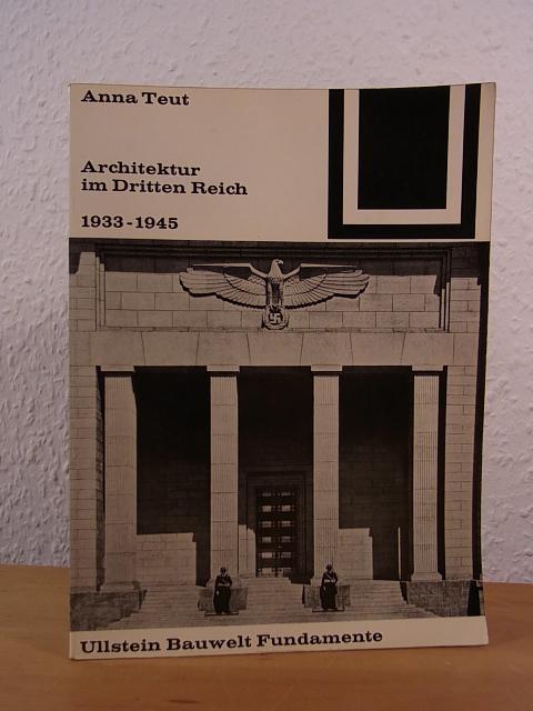 Architektur im Dritten Reich 1933 - 1945.: Teut, Anna: