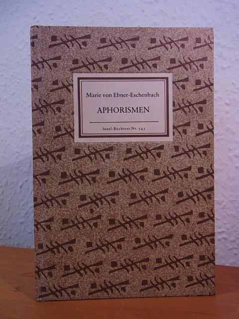 Aphorismen. Insel-Bücherei Nr. 543: Ebner-Eschenbach, Marie von: