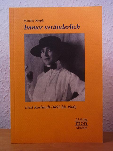 Immer veränderlich. Liesl Karlstadt (1892 bis 1960) - Dimpfl, Monika