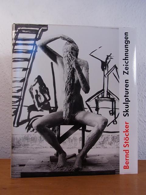 Bernd Stöcker. Skulpturen, Zeichnungen [signiert, numerierte Vorzugsausgabe mit einer beiliegenden Original-Radierung - Stöcker, Bernd - Konzeption Peter Steiner
