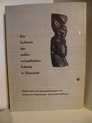 Die Kulturen der außereuropäischen Erdteile in Übersicht.: Herausgegeben von Hans