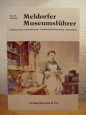 Meldorfer Museumsführer. Bauernkultur und Industriezeit im Dithmarscher: Nissen, Nis R.