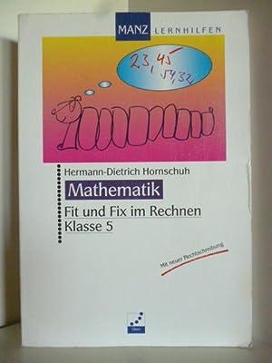 Mathematik. Fit und Fix im Rechnen Klasse: Hornschuh, Hermann-Dietrich