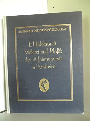 Handbuch der Kunstwissenschaft. Malerei und Plastik des: Begründet von Prof.