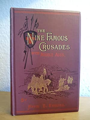 The nine famous Crusades of the Middle Ages