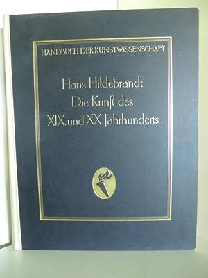 Handbuch der Kunstwissenschaft. Die Kunst des XIX.: Dr. Hans Hildebrandt.