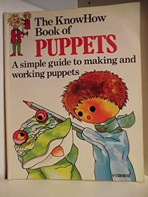 The KnowHow Book of Puppets. A simple guide to making and working puppets