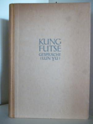 Kung Futse. Gespräche (Lun Yu): Aus dem Chinesischen