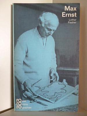 Max Ernst in Selbstzeugnissen und Bilddokumenten: Lothar Fischer