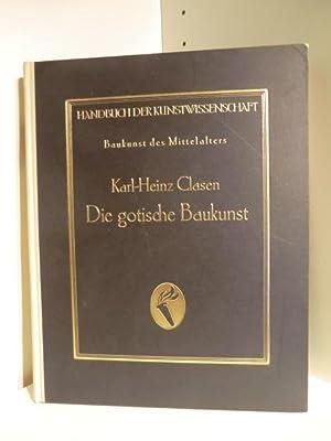 Handbuch der Kunstwissenschaft. Die gotische Baukunst: Dr. Karl-Heinz Clasen.