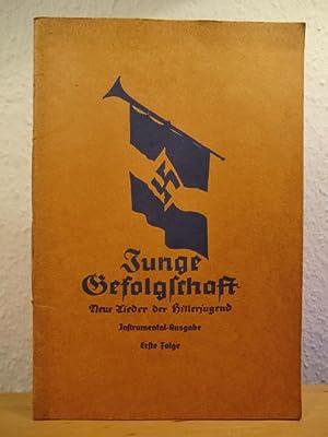 Junge Gefolgschaft. Neue Lieder der Hitler-Jugend - Instrumental-Ausgabe. Erste Folge: Kulturamt ...