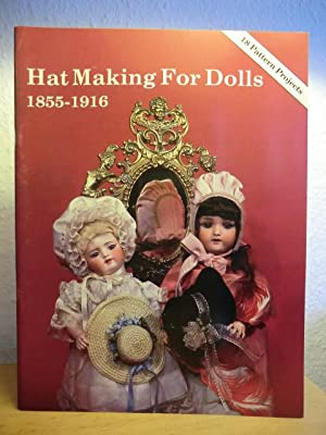 Hat Making for Dolls 1855-1916