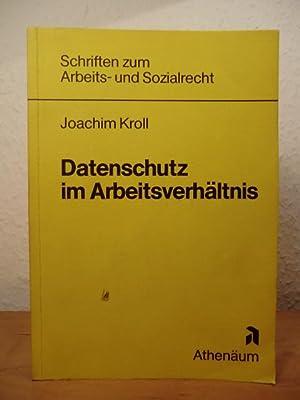 Datenschutz im Arbeitsverhältnis: Kroll, Joachim