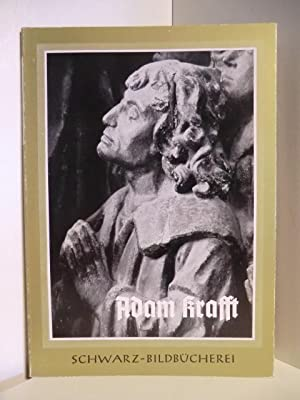 Adam Krafft. 40 Bildtafeln: Einführung von Eberhard
