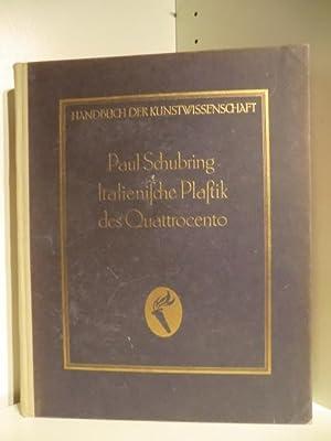 Handbuch der Kunstwissenschaft. Italienische Plastik des Quattrocento: Dr. Paul Schubring.