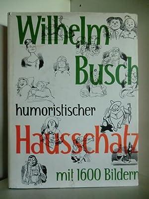 Wilhelm Busch. Humoristischer Hausschatz: Busch, Wilhelm