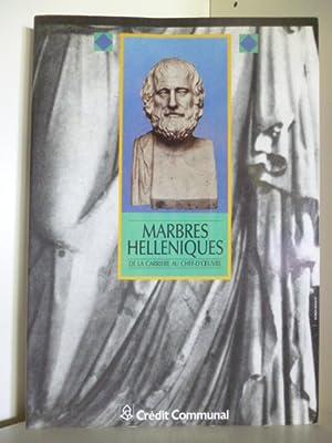 Marbres Helleniques de la Carriere au Chef-D'Oeuvre: Avant-Propos Francois Narmon