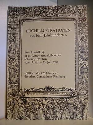 Buchillustrationen aus fünf Jahrhunderten. Eine Ausstellung in: Zusammengestellt von Jens