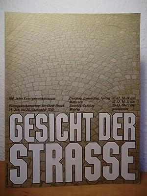 Gesicht der Strasse. Kunstgewerbemuseum der Stadt Zürich: Huber, Verena (Redaktion