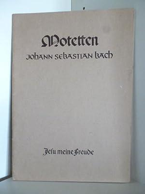 Motetten. Johann Sebastian Bach. Jesu meine Freude: Neu herausgegeben von