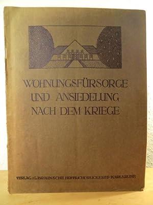 Wohnungsfürsorge und Ansiedlungstätigkeit (Ansiedlung) nach dem Kriege: Kampffmeyer, Dr. H.
