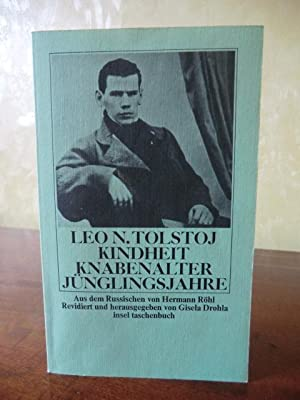 Kindheit, Knabenalter, Jünglingsalter: Tolstoj, Leo N.