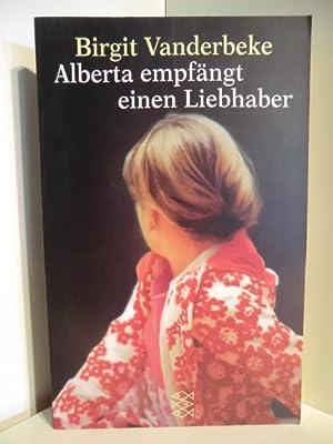 Alberta empfängt einen Liebhaber: Vanderbeke, Birgit