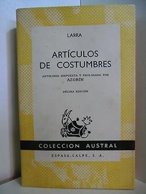 Articulos de costumbres. Antologia dispuesta y prologada: Larra, Mariano José