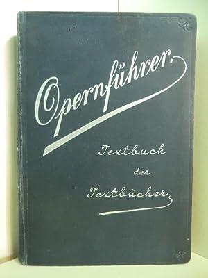 Der Opernführer. Textbuch der Textbücher: Lackowitz, W. (Hrsg.):
