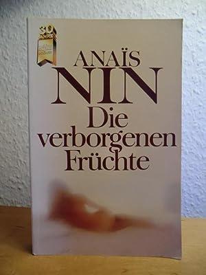 Die verborgenen Früchte: Nin, Anais: