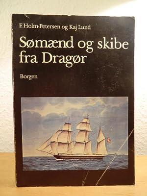Sømænd og skibe fra Dragør: Holm-Petersen, F. und