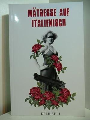 Mätresse auf Italienisch. Ein modernes Märchen (signiert): J., Delilah: