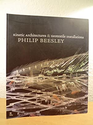 Kinetic Architectures and Geotextile Installations: Beesley, Philip: