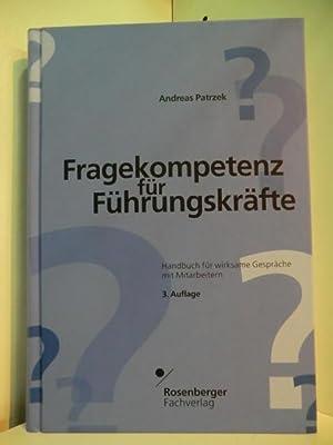 Fragekompetenz für Führungskräfte. Handbuch für wirksame Gespräche: Patrzek, Andreas:
