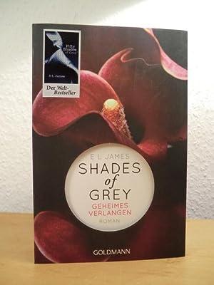 Shades of Grey Band 1. Geheimes Verlangen: James, E. L.: