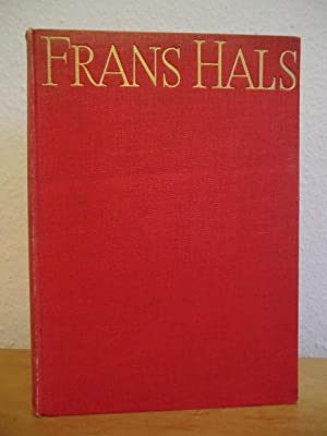 The Paintings of Frans Hals. Complete Edition: Trivas, N. S.:
