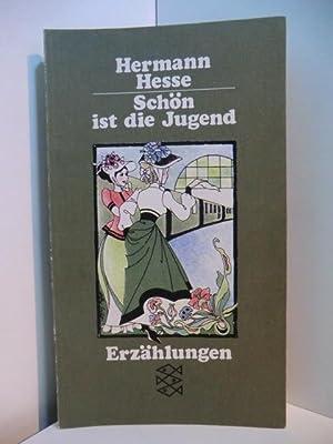 Schön ist die Jugend. Erzählungen: Hesse, Hermann: