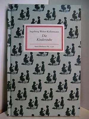 Die Kinderstube. Insel-Bücherei Nr. 1126: Weber-Kellermann, Ingeborg: