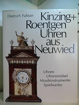 Kinzing und Roentgen. Uhren aus Neuwied. Leben: Fabian, Dietrich: