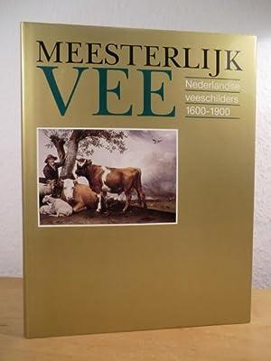 Mesterlijk Vee. Nederlandse veeschilders 1600 - 1900: Boschma, C., J.