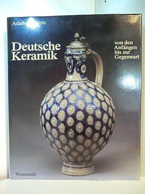 Deutsche Keramik von den Anfängen bis zur: Klein, Adalbert: