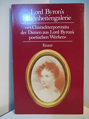 Lord Byron's Schönheitengalerie. 44 Charackterportraits der Damen: Lord Byron: