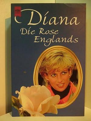 Diana. Die Rose Englands: Noble, Keith Allan: