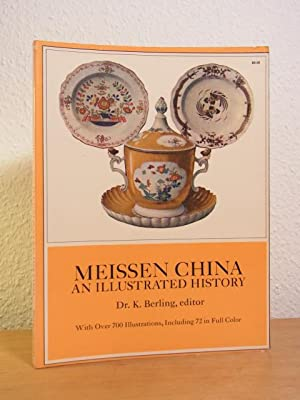 Meissen China. An illustrated History: Berling, Dr. K.: