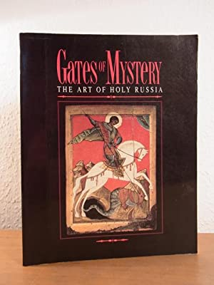Gates of Mystery. The Art of Holy: Grierson, Roderick: