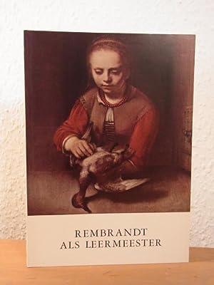Rembrandt als Leermeester. Tentoonstelling Stedelijk Museum de: Gelder, Prof. Dr.