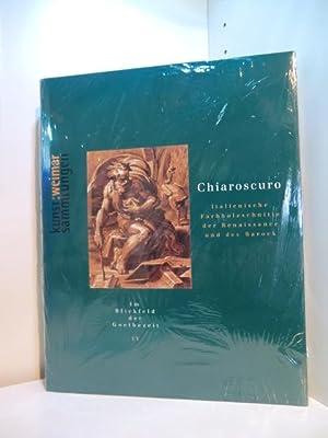Chiaroscuro. Italienische Farbholzschnitte der Renaissance und des: Graf, Dieter und