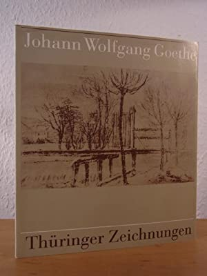 Johann Wolfgang Goethe. Thüringer Zeichnungen. Aus den: Eckardt, Dieter, Wolfgang